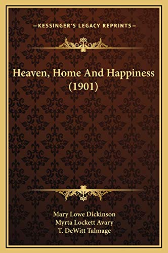 9781169339958: Heaven, Home And Happiness