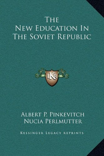 9781169340183: The New Education In The Soviet Republic