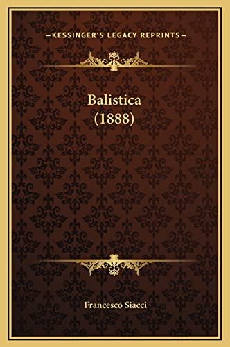 9781169340749: Balistica (1888)