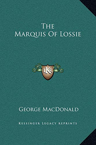 9781169341975: The Marquis Of Lossie