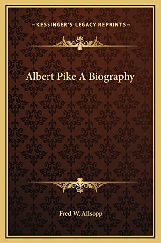 9781169341982: Albert Pike A Biography
