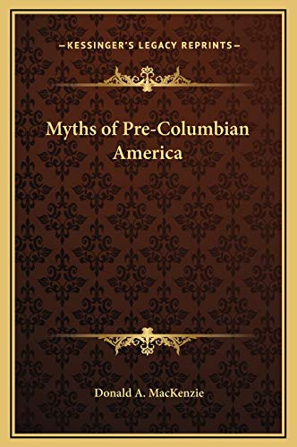 9781169342385: Myths of Pre-Columbian America