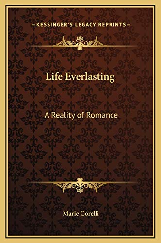 9781169343030: Life Everlasting: A Reality of Romance