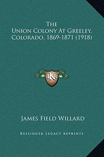 9781169344419: The Union Colony At Greeley, Colorado, 1869-1871 (1918)