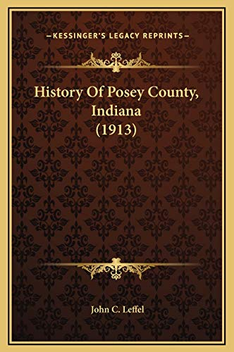9781169344488: History Of Posey County, Indiana (1913)