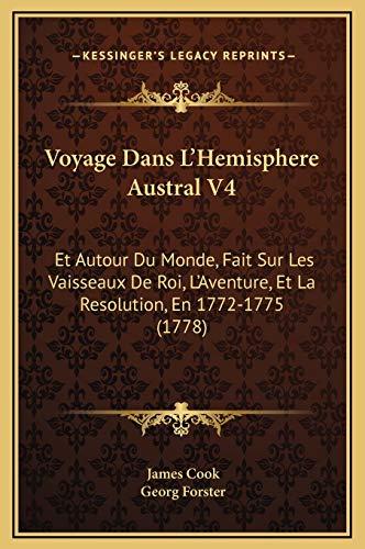 9781169344495: Voyage Dans L'Hemisphere Austral V4: Et Autour Du Monde, Fait Sur Les Vaisseaux De Roi, L'Aventure, Et La Resolution, En 1772-1775 (1778) (French Edition)