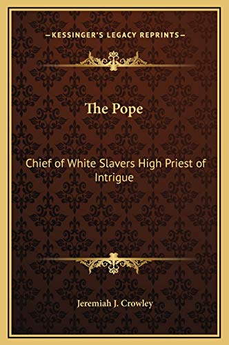 9781169344617: The Pope: Chief of White Slavers High Priest of Intrigue