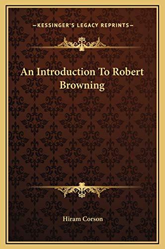 9781169345720: An Introduction To Robert Browning