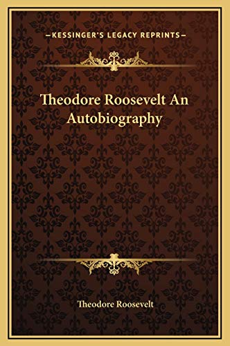 9781169345898: Theodore Roosevelt An Autobiography