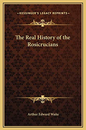 9781169345904: The Real History of the Rosicrucians
