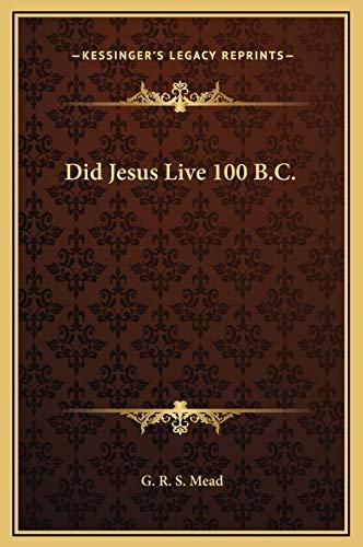 9781169346451: Did Jesus Live 100 B.C.
