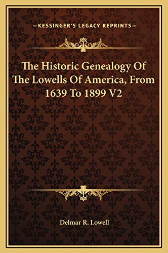 9781169346574: The Historic Genealogy Of The Lowells Of America, From 1639 To 1899 V2
