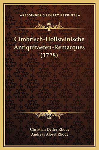9781169346642: Cimbrisch-Hollsteinische Antiquitaeten-Remarques (1728) (German Edition)