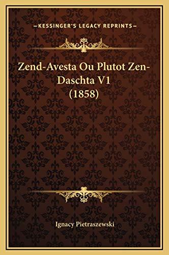 9781169347014: Zend-Avesta Ou Plutot Zen-Daschta V1 (1858) (French Edition)