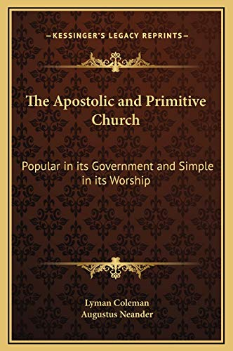 9781169347106: The Apostolic and Primitive Church: Popular in its Government and Simple in its Worship