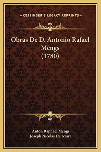 9781169347564: Obras de D. Antonio Rafael Mengs (1780)