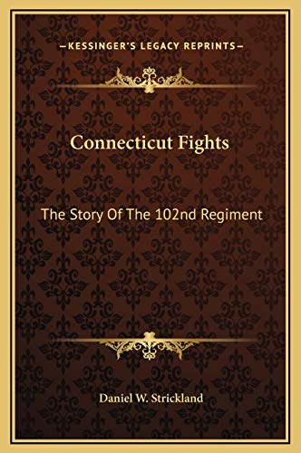 9781169348523: Connecticut Fights: The Story Of The 102nd Regiment
