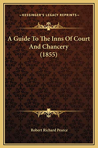 9781169349230: A Guide To The Inns Of Court And Chancery (1855)