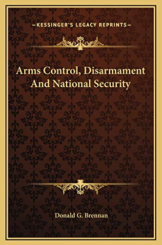 9781169349711: Arms Control, Disarmament And National Security