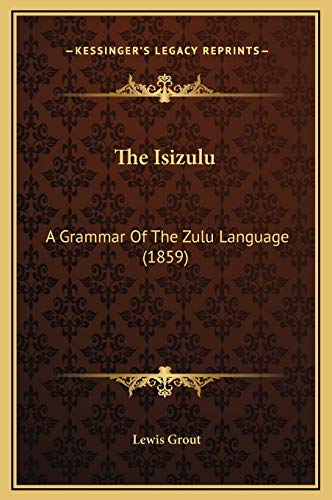 9781169350458: The Isizulu: A Grammar Of The Zulu Language (1859)