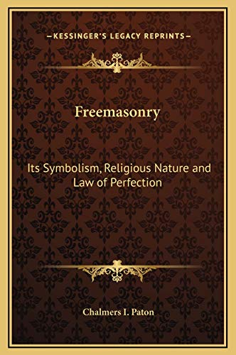 9781169352964: Freemasonry: Its Symbolism, Religious Nature and Law of Perfection