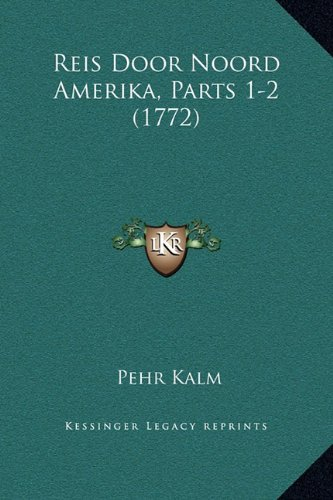 9781169353381: Reis Door Noord Amerika, Parts 1-2 (1772) (Dutch Edition)