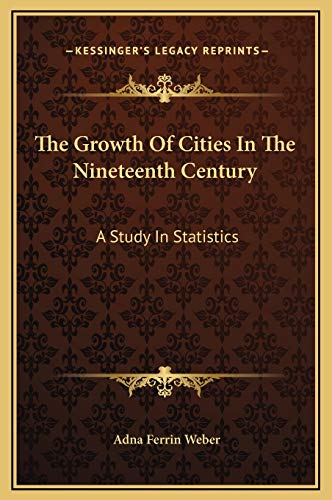 9781169353879: The Growth Of Cities In The Nineteenth Century: A Study In Statistics