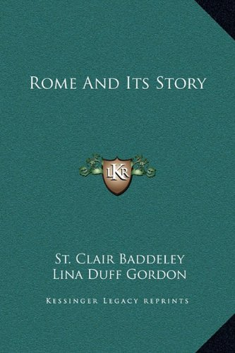 Rome And Its Story (1169354866) by St. Clair Baddeley; Lina Duff Gordon