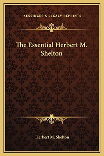 9781169355057: The Essential Herbert M. Shelton