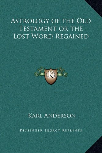 9781169355248: Astrology of the Old Testament or the Lost Word Regained