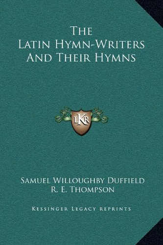 9781169355606: The Latin Hymn-Writers And Their Hymns