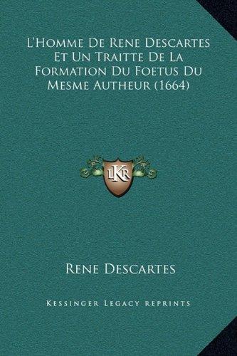 9781169355743: L'Homme De Rene Descartes Et Un Traitte De La Formation Du Foetus Du Mesme Autheur (1664) (French Edition)