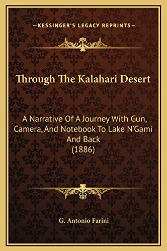 9781169356375: Through The Kalahari Desert: A Narrative Of A Journey With Gun, Camera, And Notebook To Lake N'Gami And Back (1886)