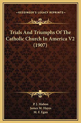 9781169356917: Trials And Triumphs Of The Catholic Church In America V2 (1907)
