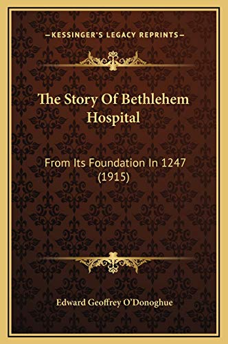 9781169357341: The Story Of Bethlehem Hospital: From Its Foundation In 1247 (1915)