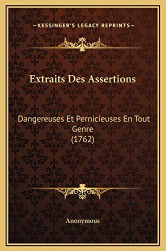 9781169358638: Extraits Des Assertions: Dangereuses Et Pernicieuses En Tout Genre (1762) (French Edition)