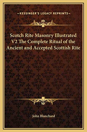 9781169358683: Scotch Rite Masonry Illustrated V2 The Complete Ritual of the Ancient and Accepted Scottish Rite