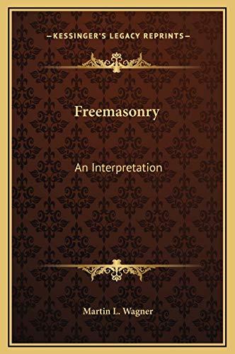 9781169358713: Freemasonry: An Interpretation