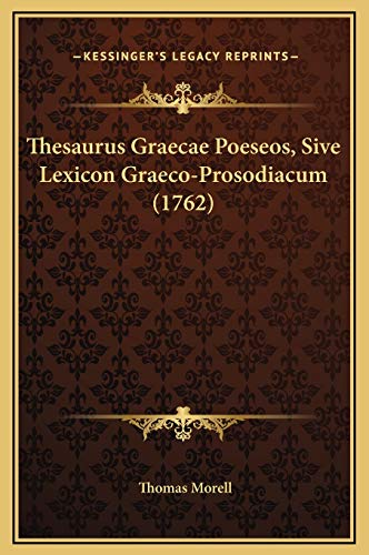 9781169359062: Thesaurus Graecae Poeseos, Sive Lexicon Graeco-Prosodiacum (1762) (Latin Edition)