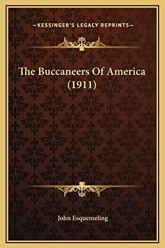 9781169359659: The Buccaneers Of America (1911)