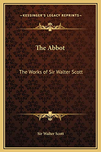 9781169360358: The Abbot: The Works of Sir Walter Scott