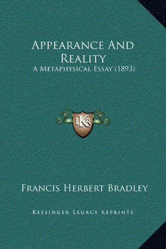 9781169360686: Appearance And Reality: A Metaphysical Essay (1893)