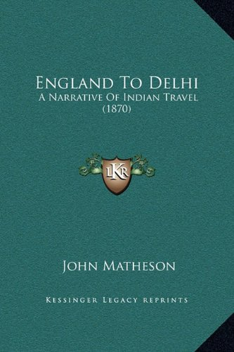 9781169360747: England To Delhi: A Narrative Of Indian Travel (1870)