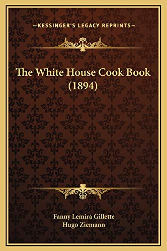 9781169362253: The White House Cook Book (1894)