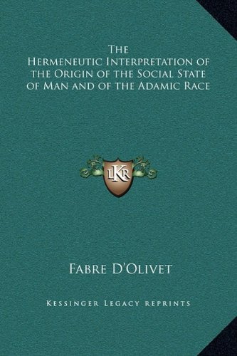 9781169363229: The Hermeneutic Interpretation of the Origin of the Social State of Man and of the Adamic Race
