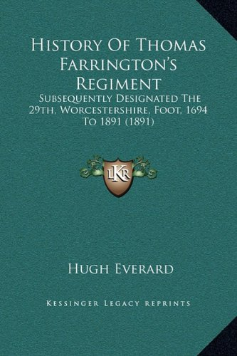 9781169363625: History Of Thomas Farrington's Regiment: Subsequently Designated The 29th, Worcestershire, Foot, 1694 To 1891 (1891)