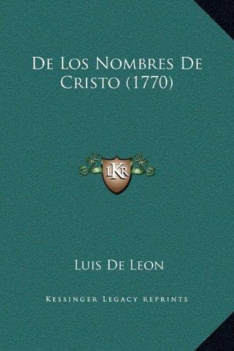 9781169363632: de Los Nombres de Cristo (1770)