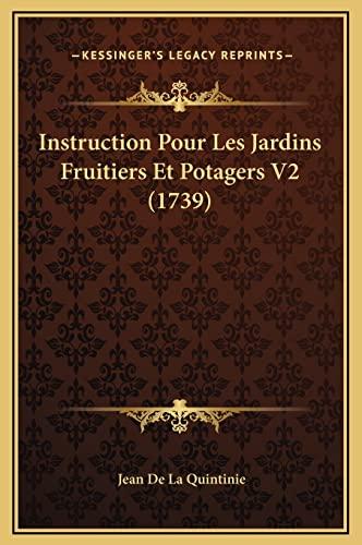 9781169364486: Instruction Pour Les Jardins Fruitiers Et Potagers V2 (1739) (French Edition)
