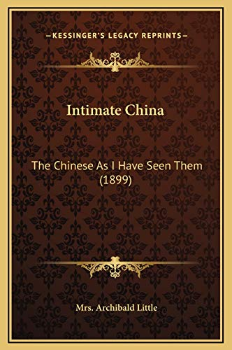 9781169364561: Intimate China: The Chinese As I Have Seen Them (1899)