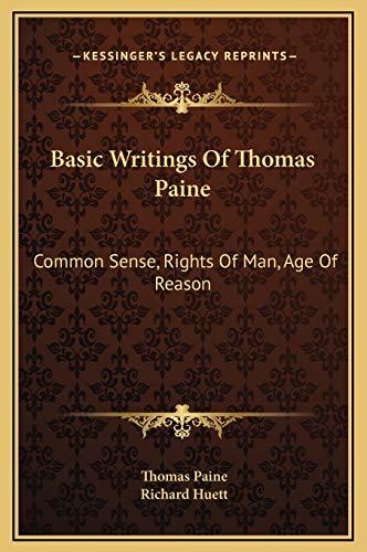 9781169364974: Basic Writings Of Thomas Paine: Common Sense, Rights Of Man, Age Of Reason